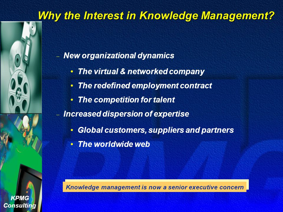 Why the Interest in Knowledge Management