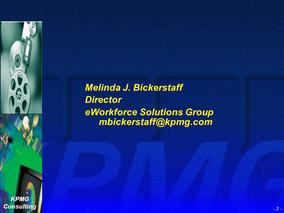 eWorkforce Solutions Group mbickerstaff@kpmg.com