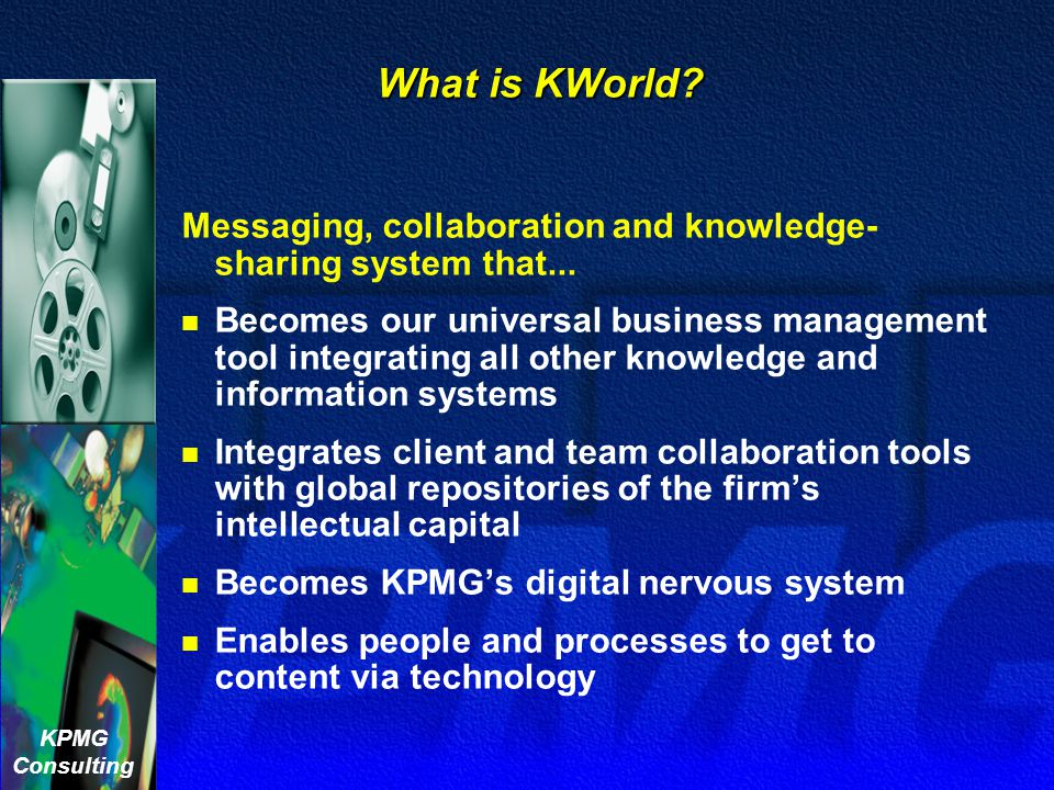 What is KWorld Messaging, collaboration and knowledge- sharing system that...