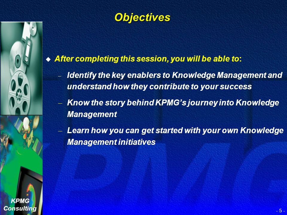 Objectives After completing this session, you will be able to: