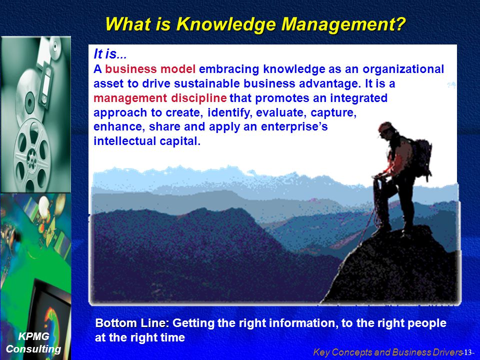 drivers of knowledge management Agenda ○knowledge portal drivers  knowledge management portal:   collaboration within a portal is one of the main drivers that has made portals  popular.
