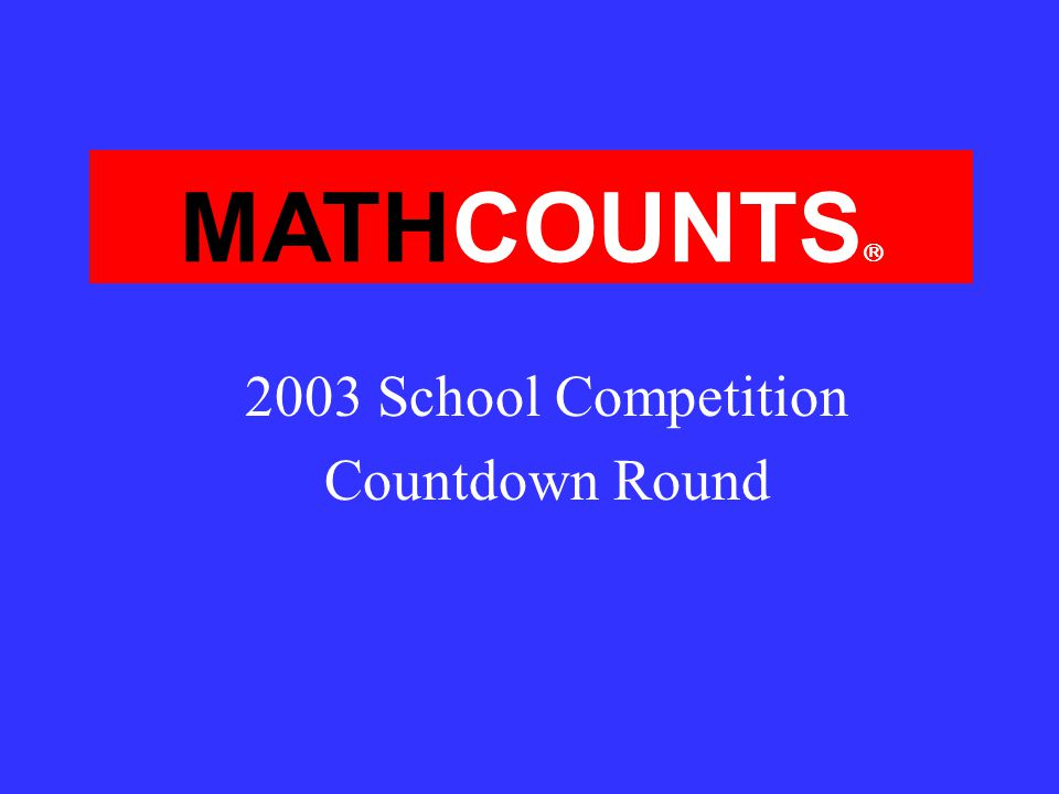 MATHCOUNTS 2003 School Competition Countdown Round