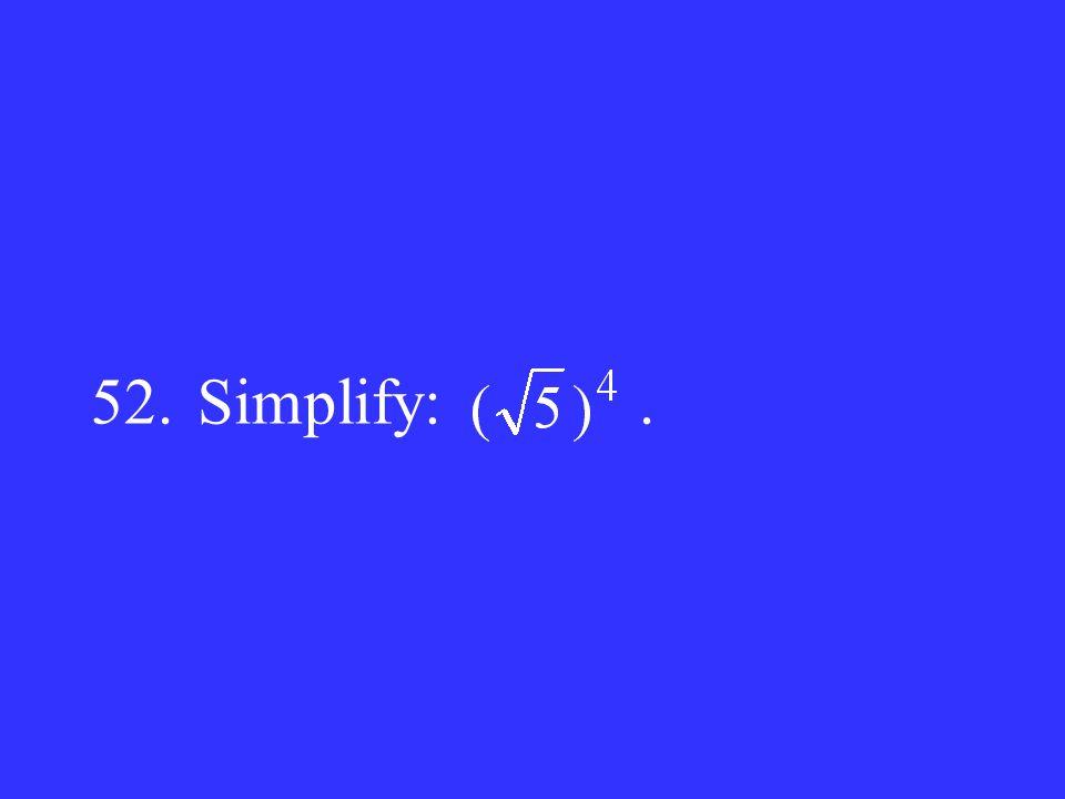 52. Simplify: .
