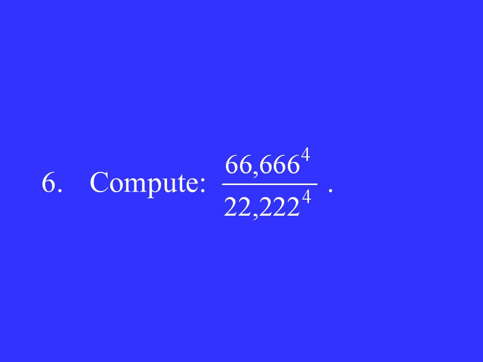 6. Compute: .