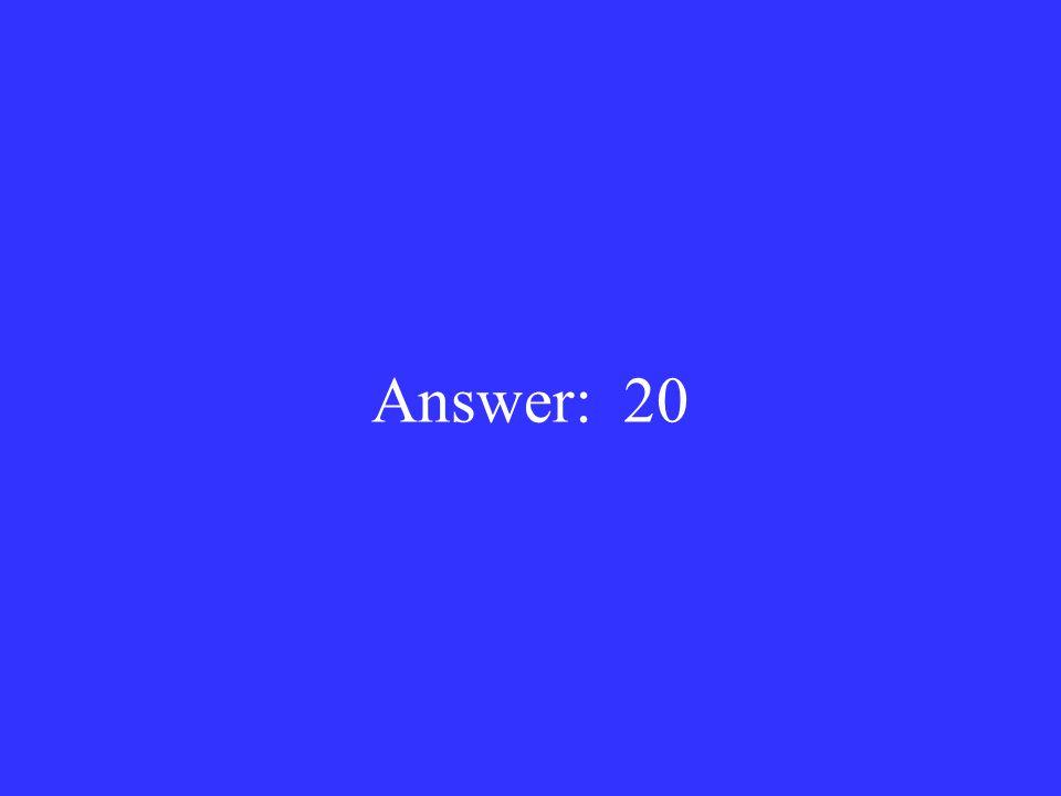 Answer: 20