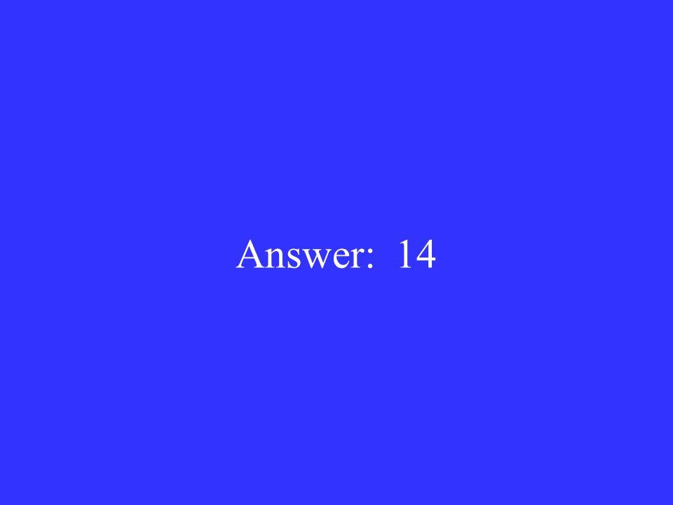 Answer: 14
