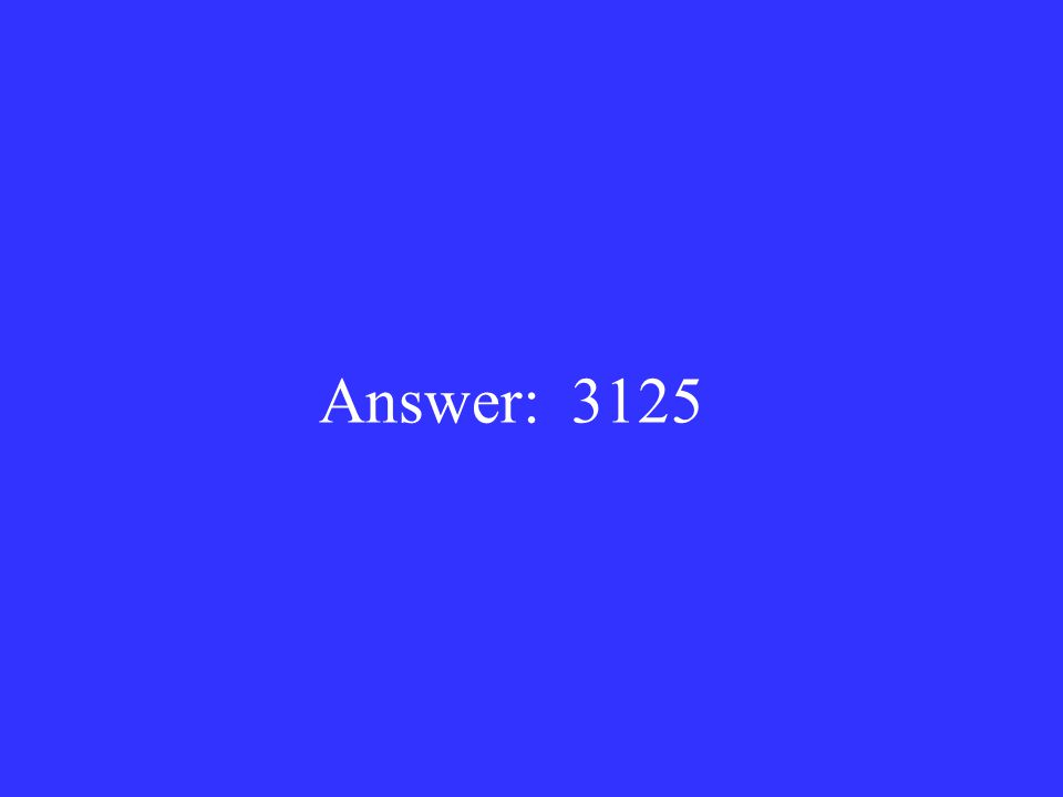 Answer: 3125