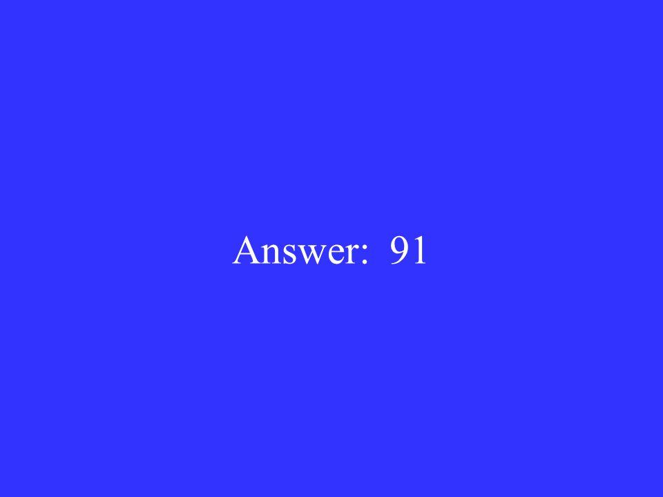 Answer: 91