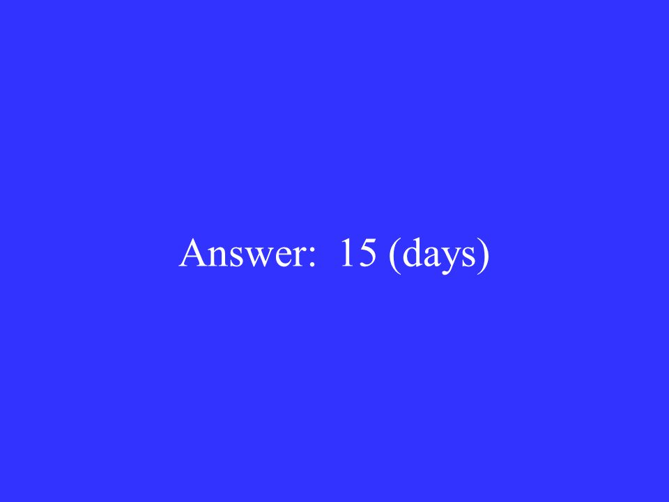 Answer: 15 (days)