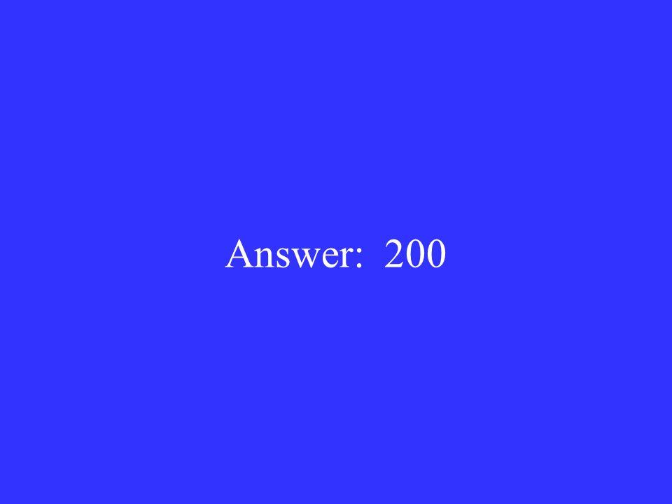 Answer: 200