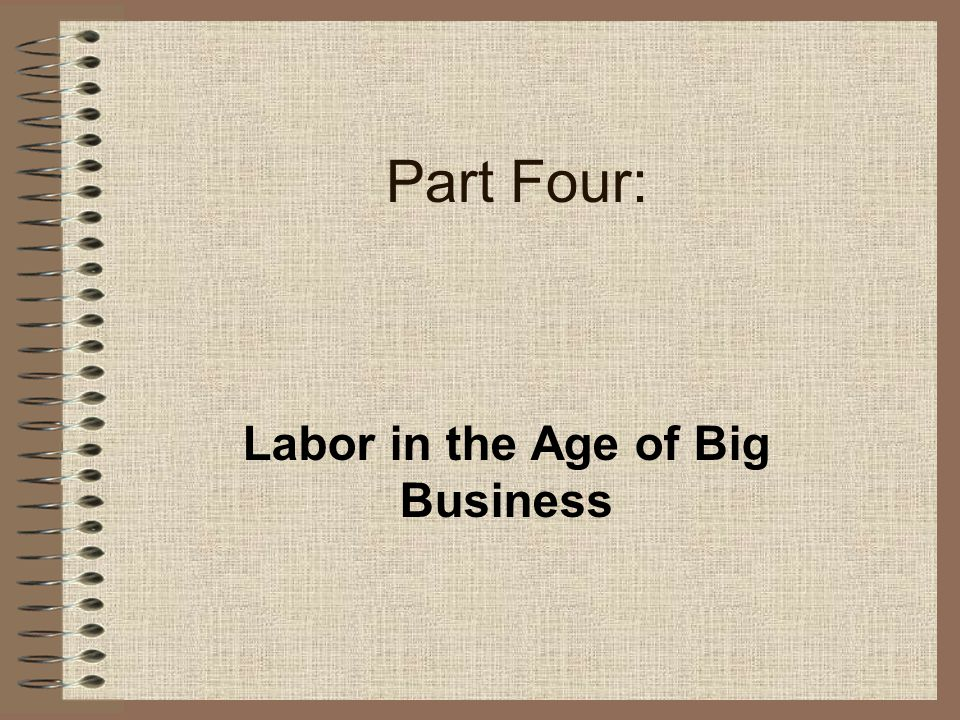 Labor in the Age of Big Business
