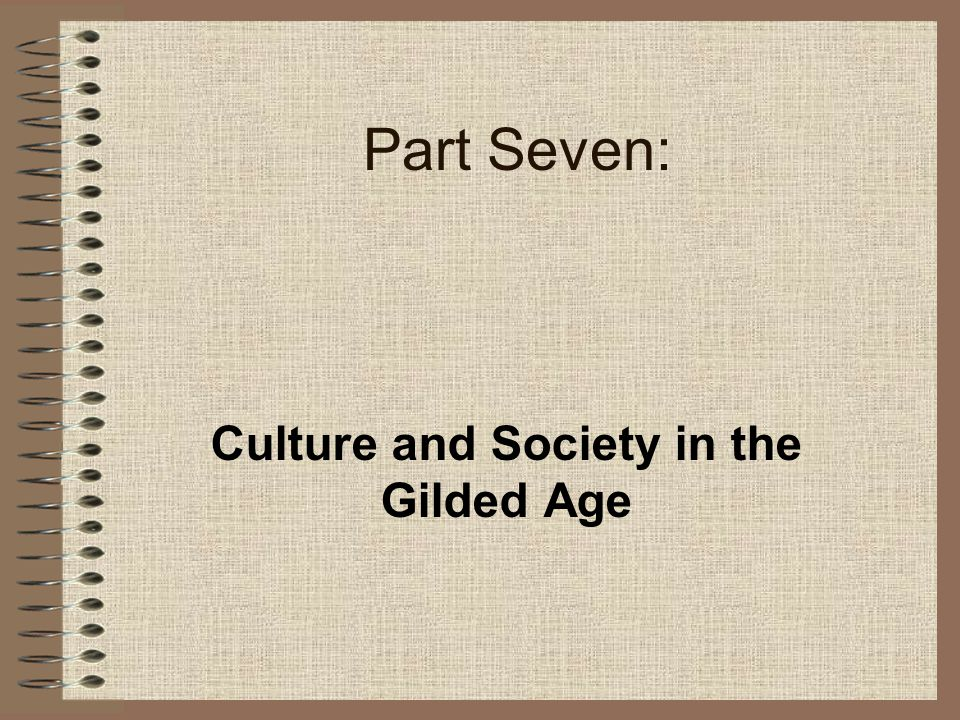 Culture and Society in the Gilded Age