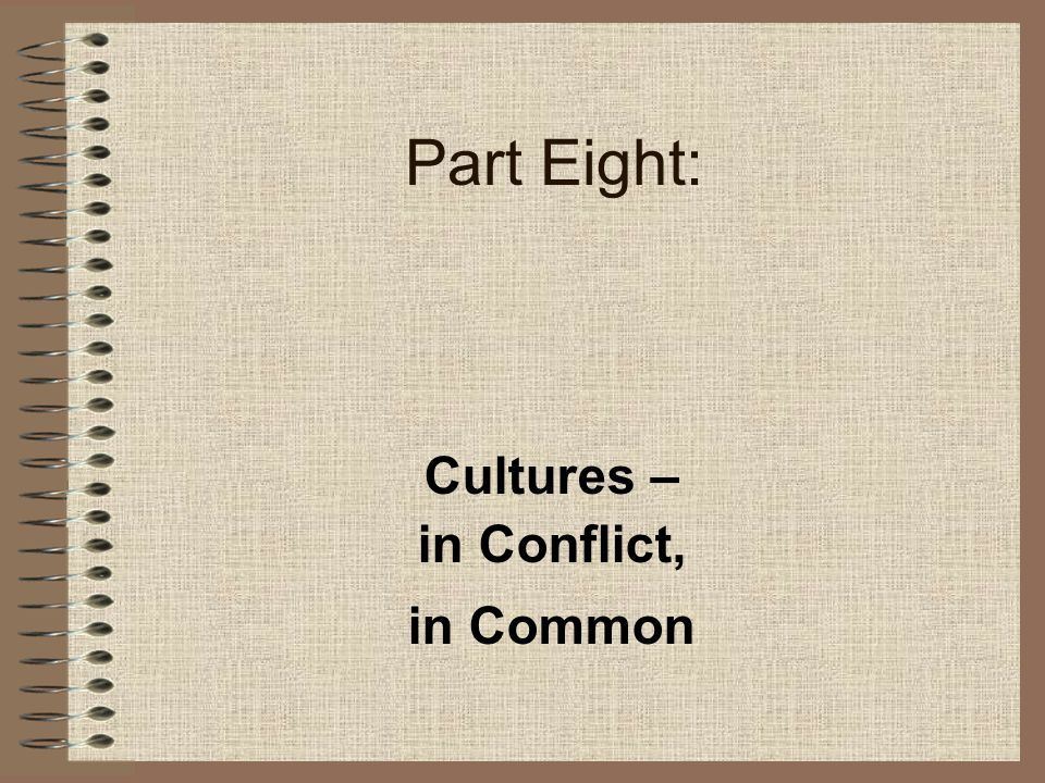 Cultures – in Conflict, in Common