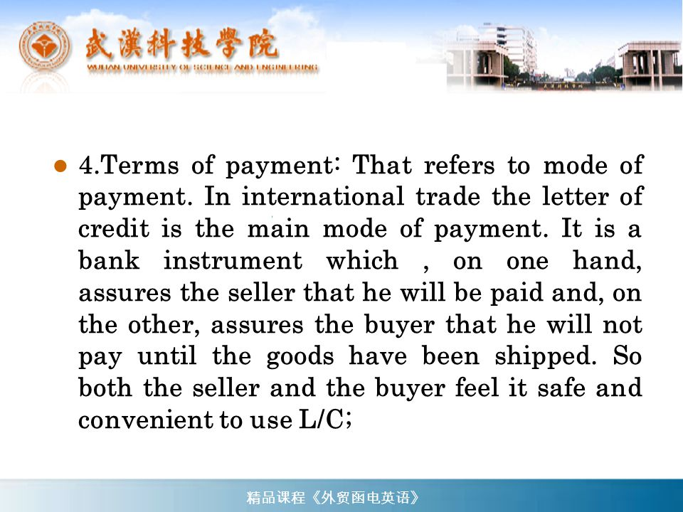 4. Terms of payment: That refers to mode of payment
