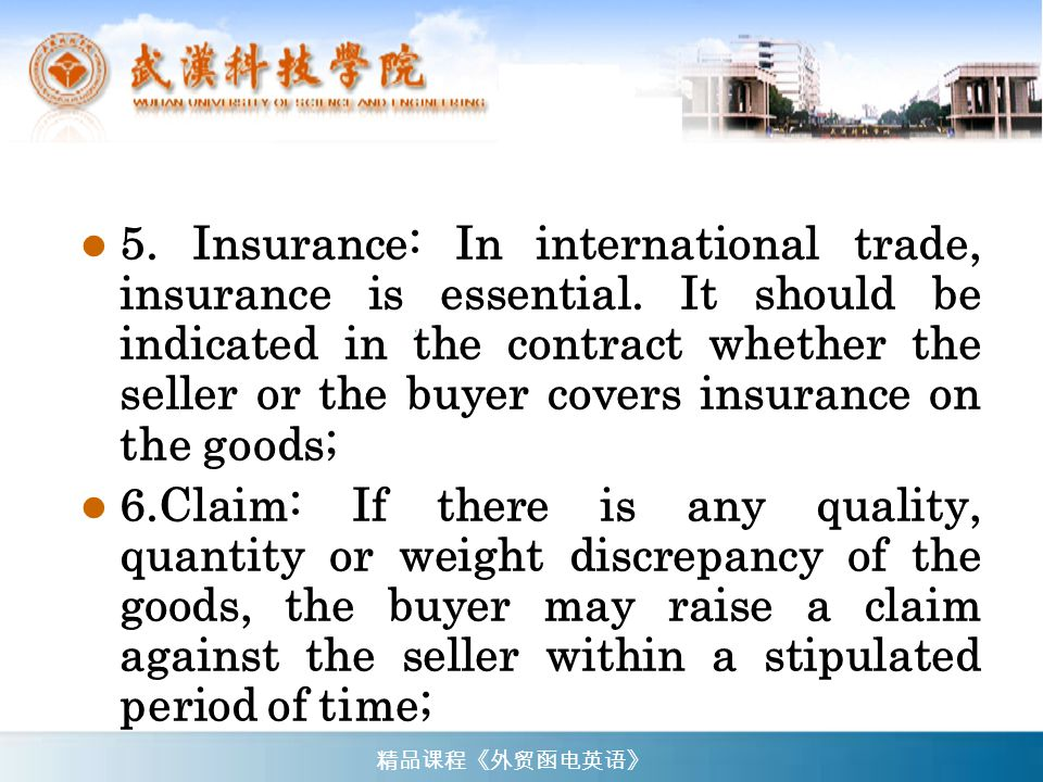 5. Insurance: In international trade, insurance is essential