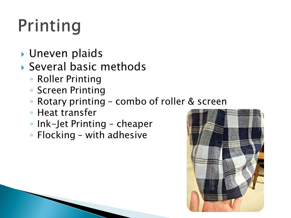 Printing Uneven plaids Several basic methods Roller Printing