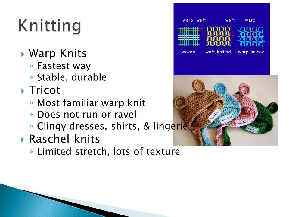 Knitting Warp Knits Tricot Raschel knits Fastest way Stable, durable