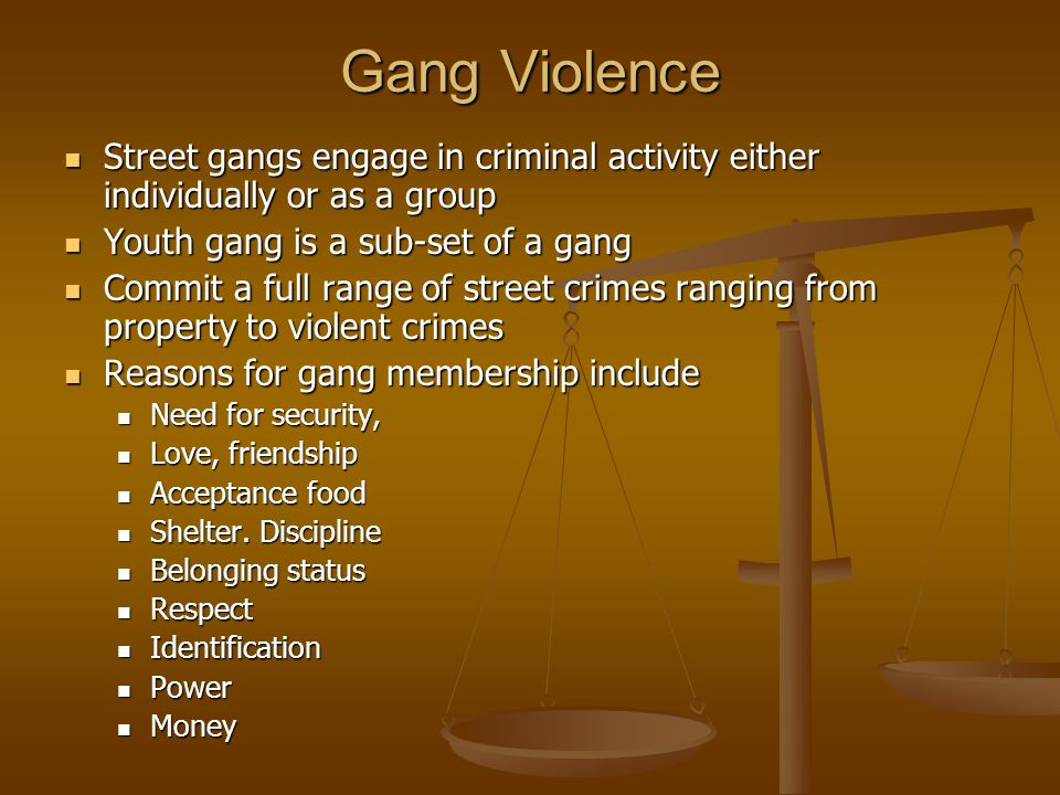 Gang Violence Street gangs engage in criminal activity either individually or as a group. Youth gang is a sub-set of a gang.