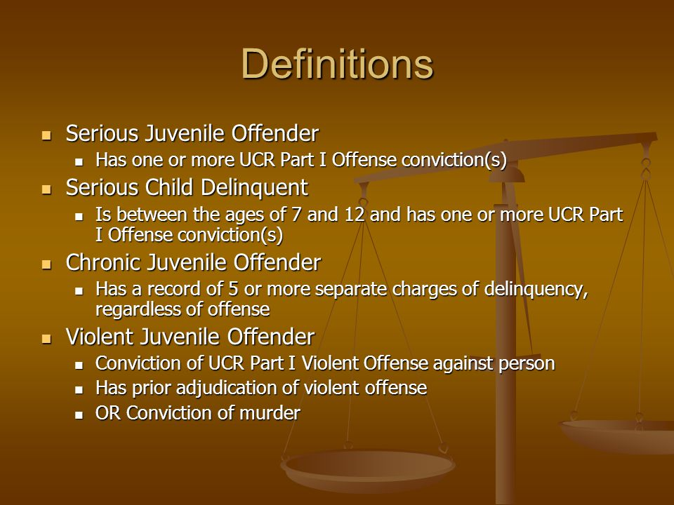 Definitions Serious Juvenile Offender Serious Child Delinquent