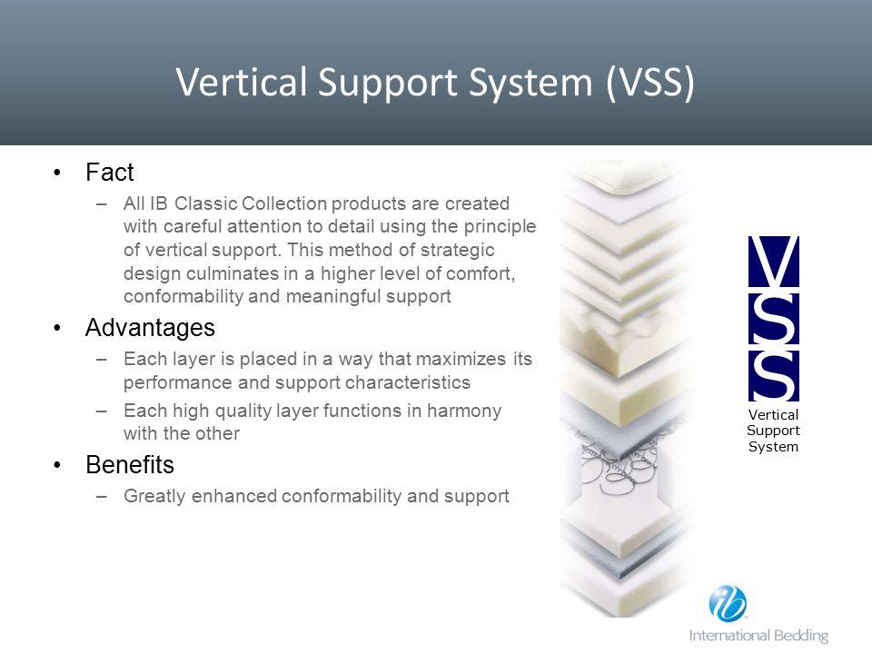 Vertical Support System (VSS)