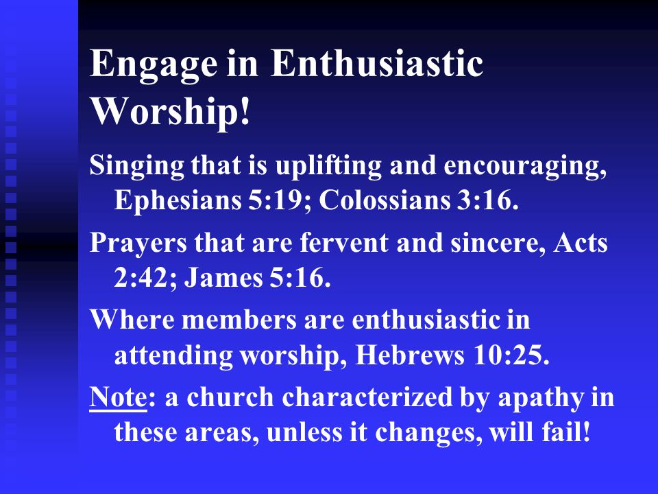 Engage in Enthusiastic Worship!