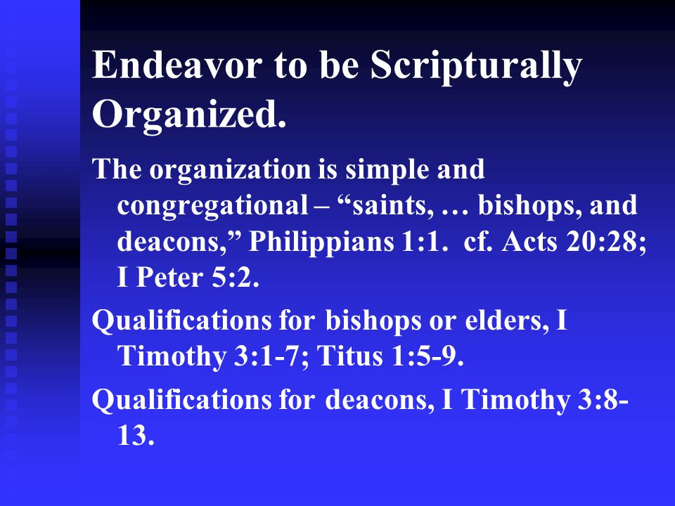 Endeavor to be Scripturally Organized.