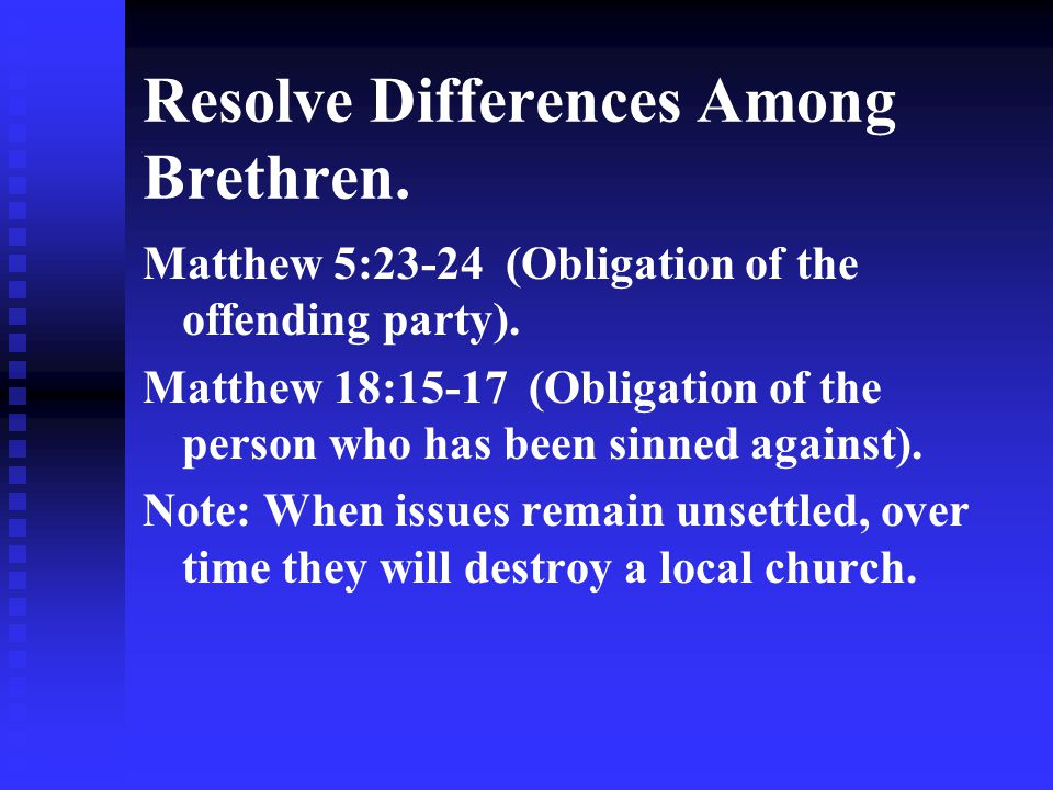 Resolve Differences Among Brethren.