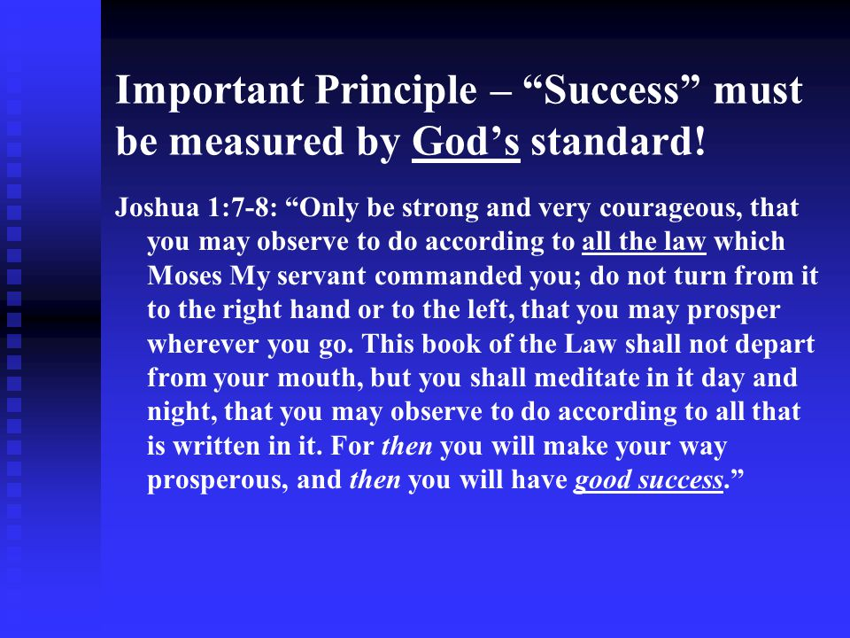 Important Principle – Success must be measured by God's standard!