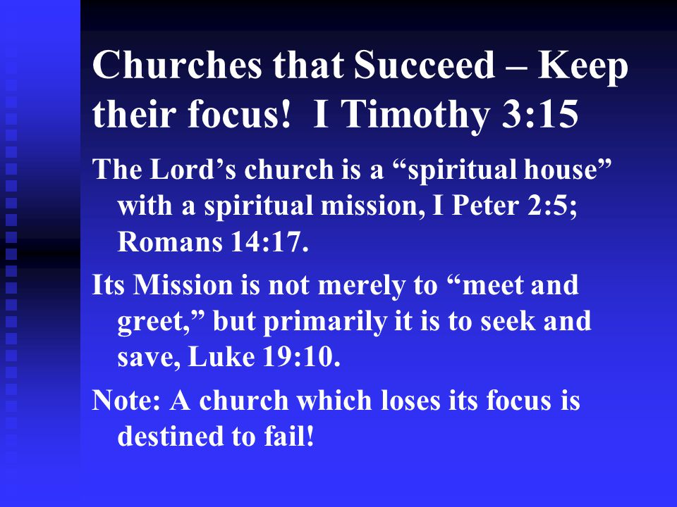 Churches that Succeed – Keep their focus! I Timothy 3:15
