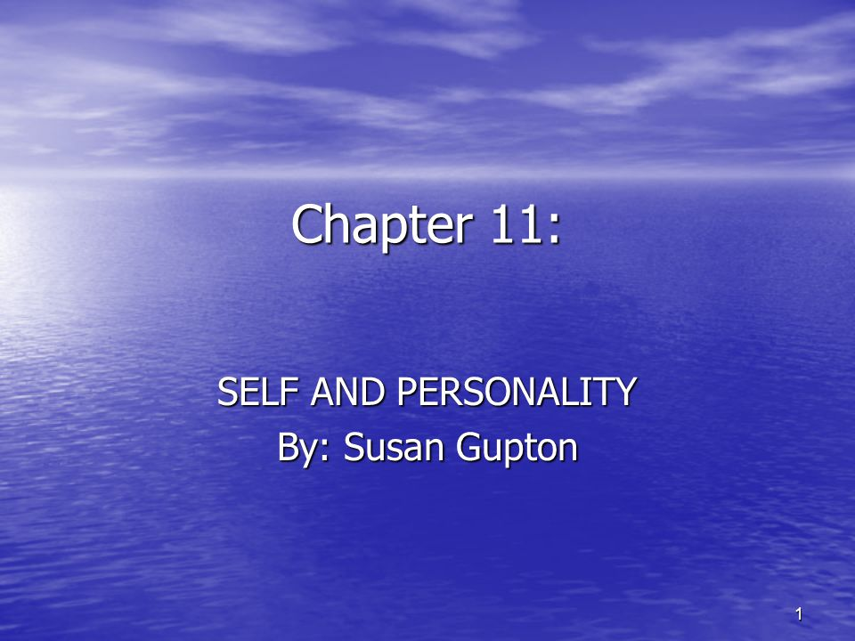 SELF AND PERSONALITY By: Susan Gupton