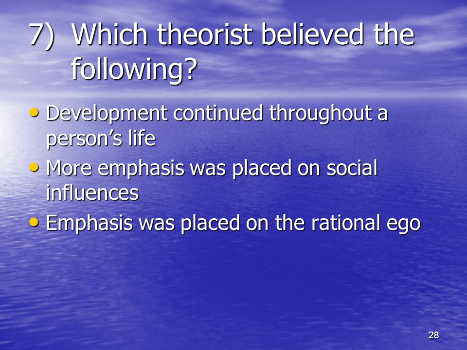 Which theorist believed the following