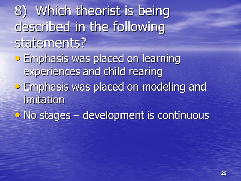 8) Which theorist is being described in the following statements
