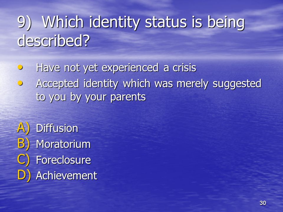9) Which identity status is being described