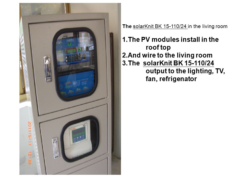 1.The PV modules install in the roof top 2.And wire to the living room