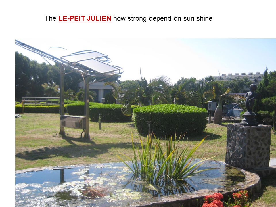 The LE-PEIT JULIEN how strong depend on sun shine