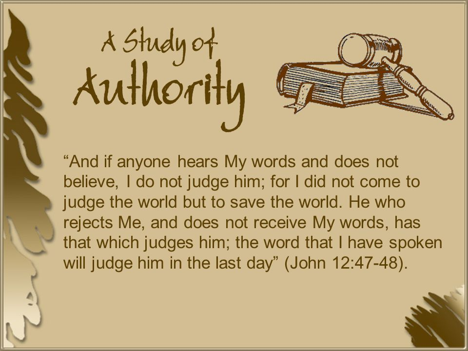 A Study of Authority Title Page for every Lesson on Authority. A. Christ Saves Us. B. Christ's Words Judge Us.
