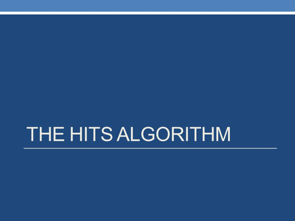 THE HITS ALGORITHM