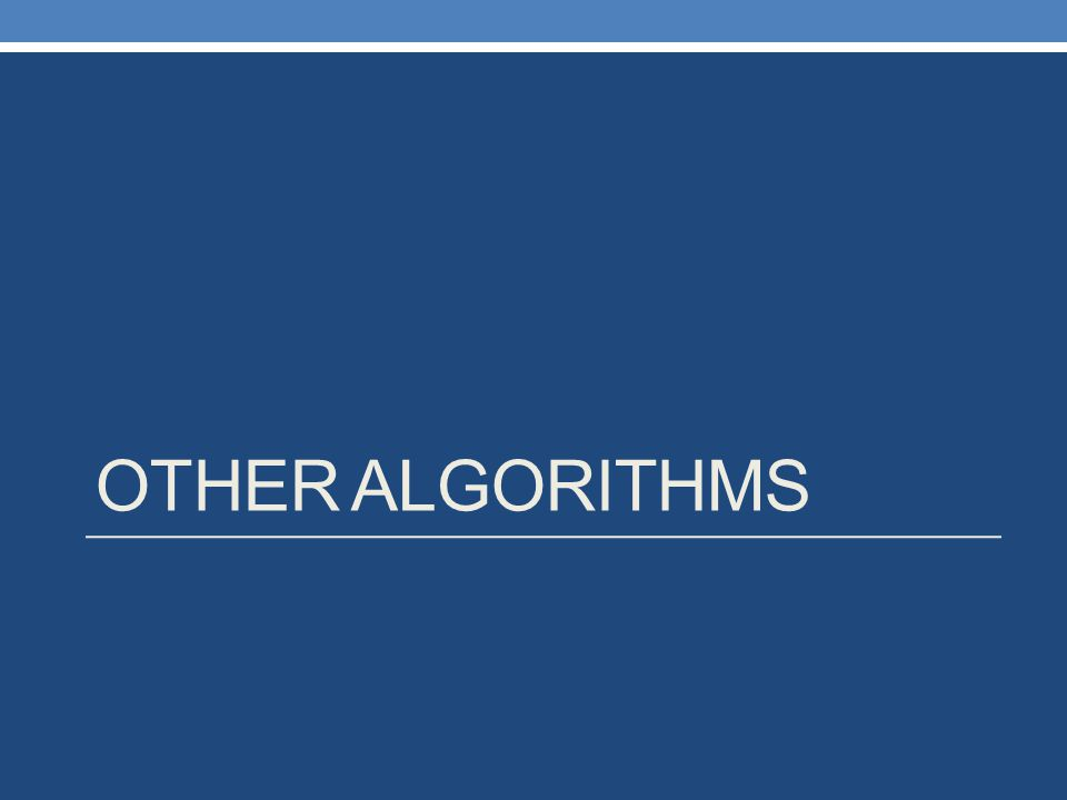 OTHER ALGORITHMS