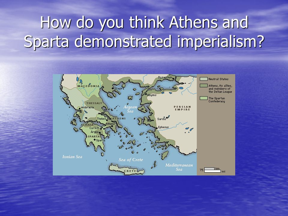 How do you think Athens and Sparta demonstrated imperialism