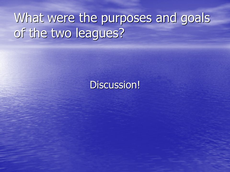 What were the purposes and goals of the two leagues