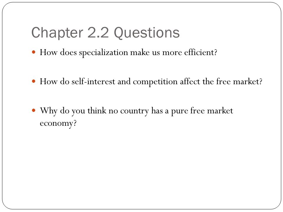 Chapter 2.2 Questions How does specialization make us more efficient