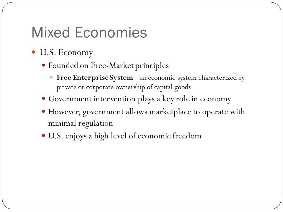 Mixed Economies U.S. Economy Founded on Free-Market principles