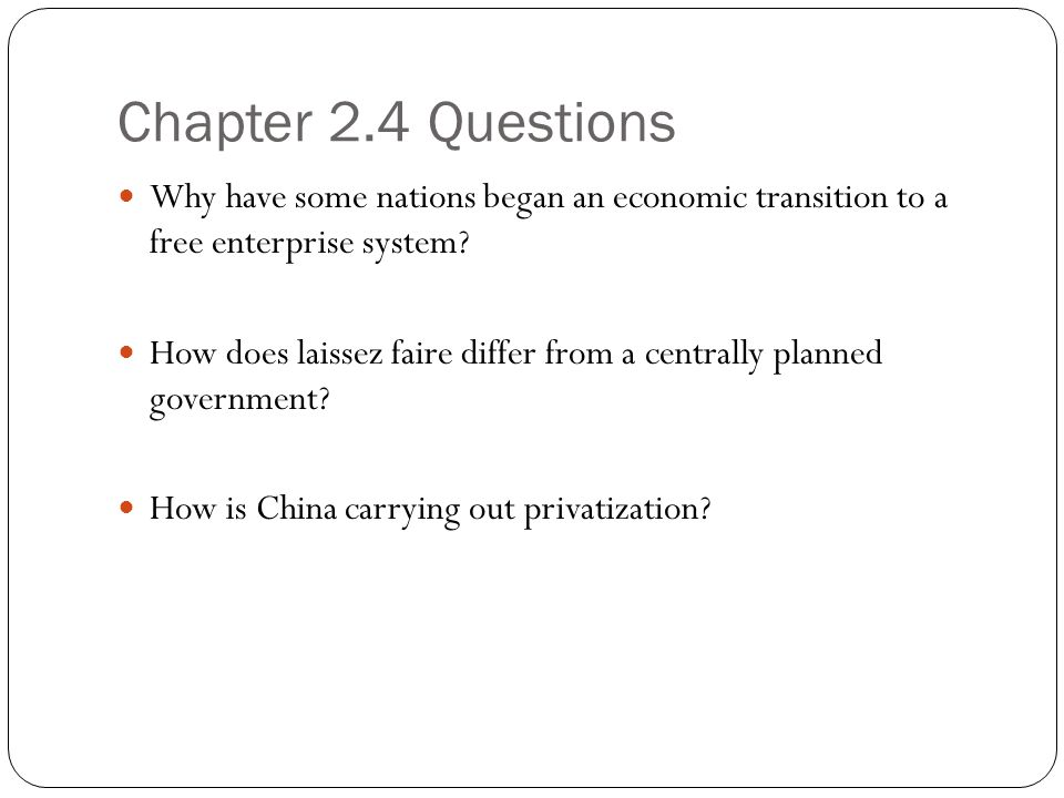 Chapter 2.4 Questions Why have some nations began an economic transition to a free enterprise system