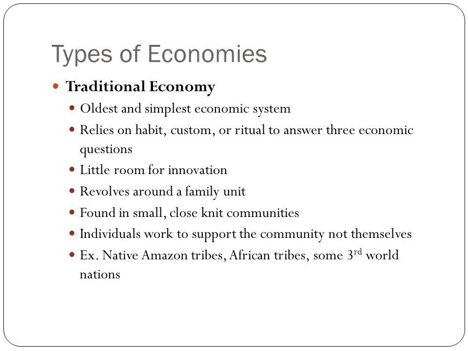 Types of Economies Traditional Economy