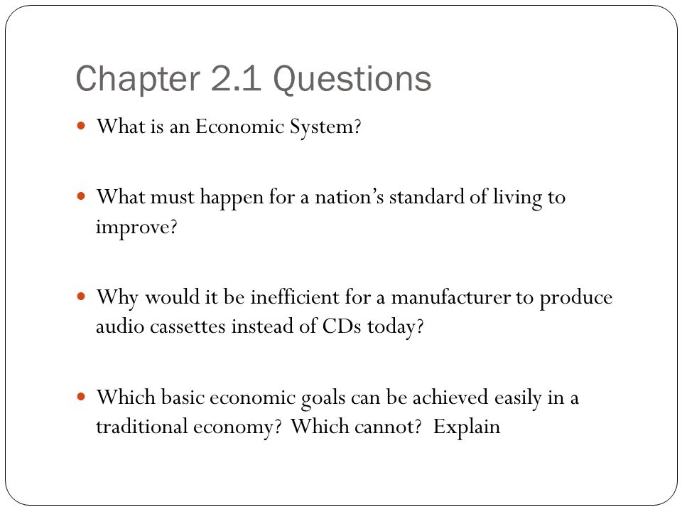 Chapter 2.1 Questions What is an Economic System