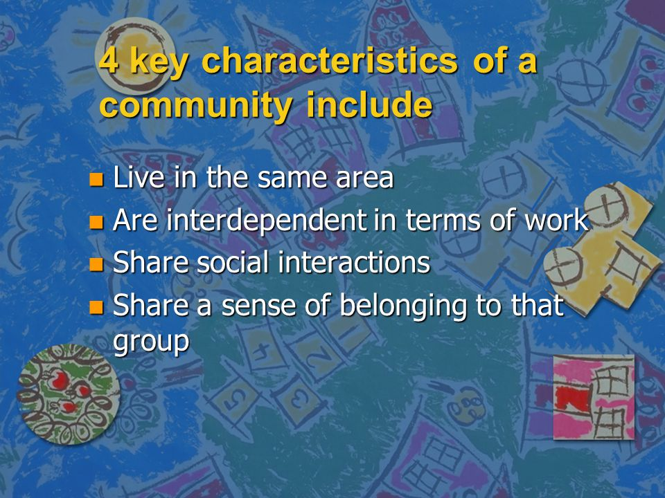 4 key characteristics of a community include