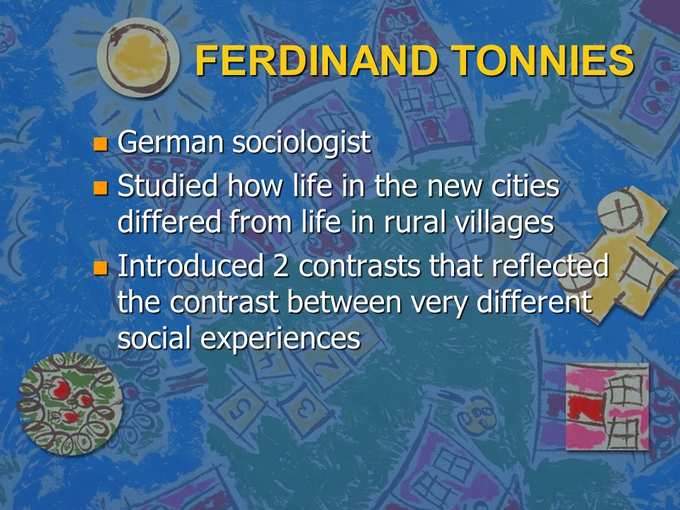 FERDINAND TONNIES German sociologist