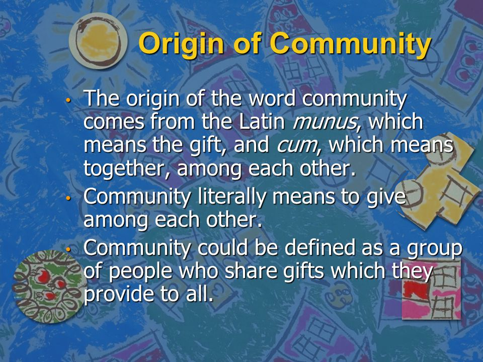 Origin of Community