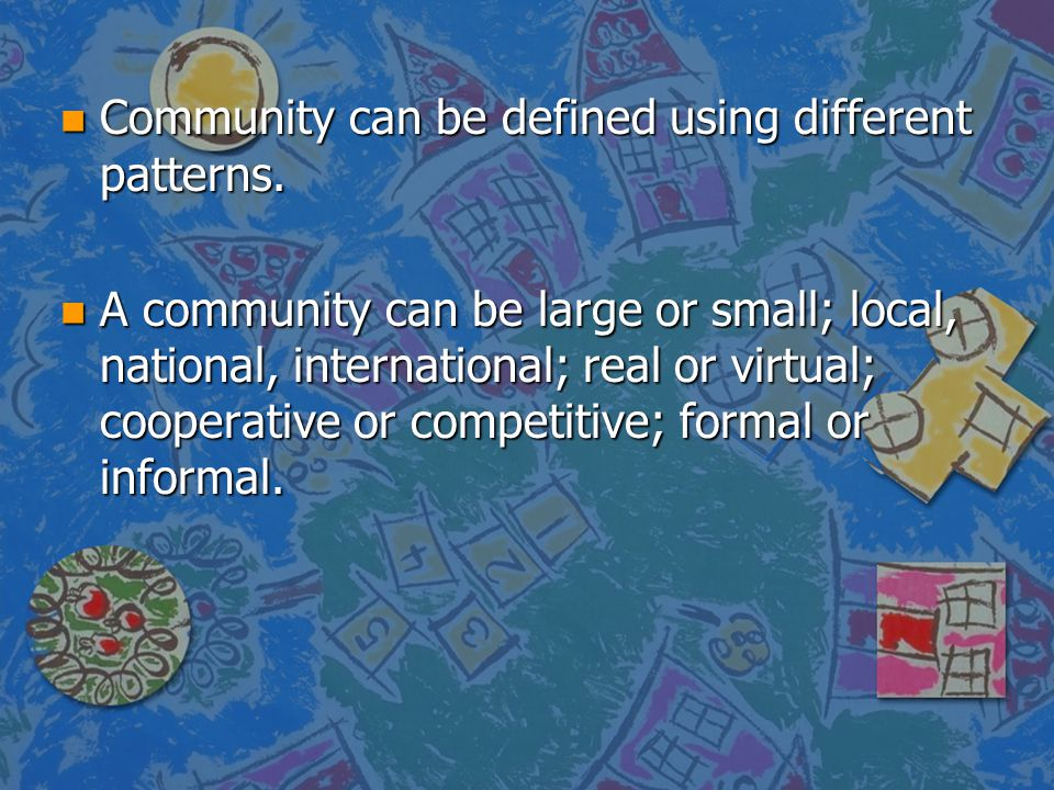 Community can be defined using different patterns.