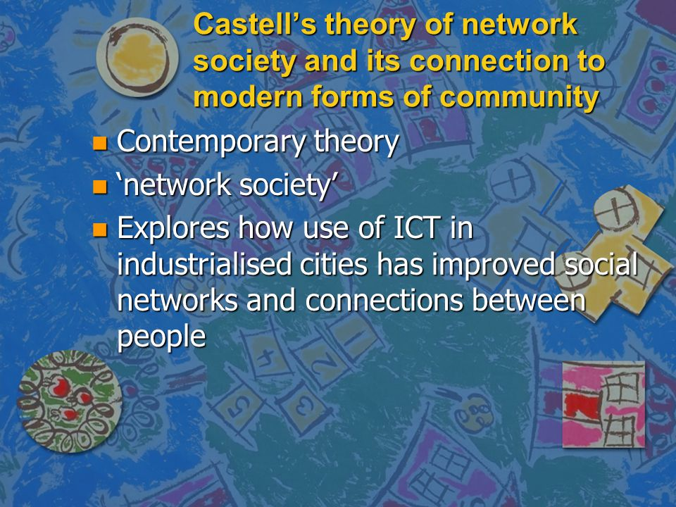 Castell's theory of network society and its connection to modern forms of community